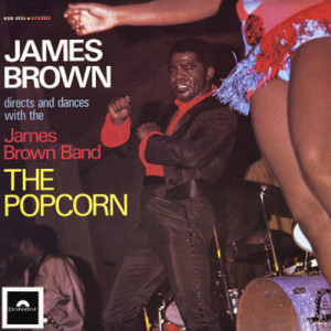 James Brown (1969) - The Popcorn