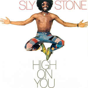 Sly Stone High On You